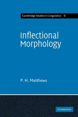 Inflectional Morphology: A Theoretical Study Based on Aspects of Latin Verb Conjugation