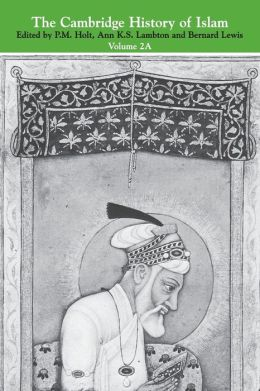 The Cambridge History of Islam, Volume 2