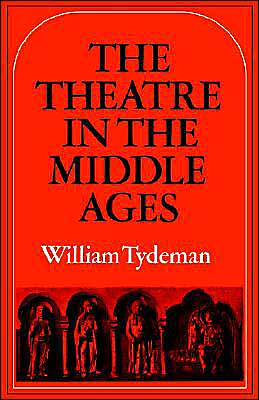 The Theatre in the Middle Ages: Western European Stage Conditions, C. 800-1576