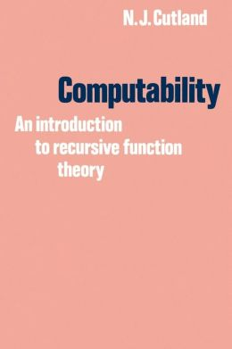 Computability: An Introduction to Recursive Function Theory