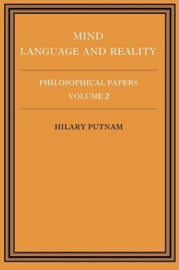Philosophical Papers, Volume 2: Mind, Language and Reality