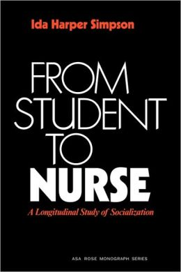 From Student to Nurse: A Longitudinal Study of Socialization