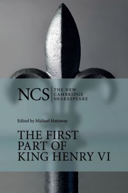 The First Part of King Henry VI (The New Cambridge Shakespeare series)