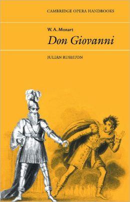 W. A. Mozart: Don Giovanni: (Cambridge Opera Handbooks Series)