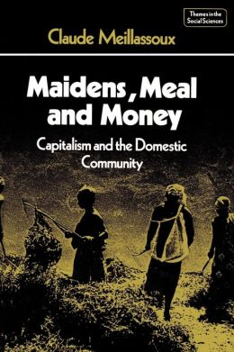Maidens, Meal and Money: Capitalism and the Domestic Community