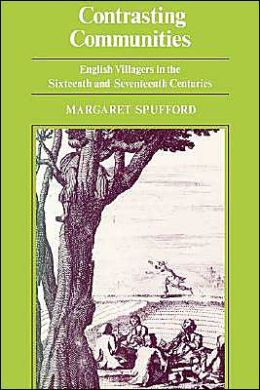 Contrasting Communities: English Villagers in the Sixteenth and Seventeenth Centuries