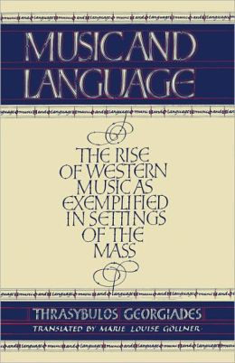 Music and Language: The Rise of Western Music Exemplified in Settings of the Mass