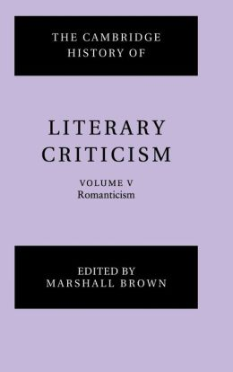 The Cambridge History of Literary Criticism, Volume 5: Romanticism