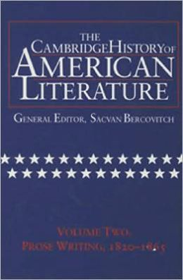The Cambridge History of American Literature, Volume 2: Prose Writing, 1820-1865