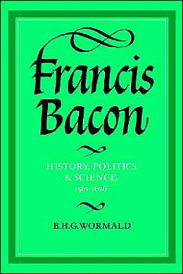 Francis Bacon: History, Politics and Science, 1561-1626