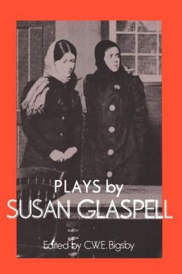 Plays by Susan Glaspell