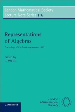 Representations of Algebras: Proceedings of the Durham Symposium, 1985