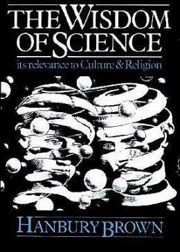 The Wisdom of Science: Its Relevance to Culture and Religion