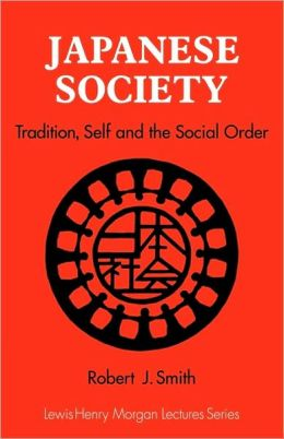 Japanese Society: Tradition, Self, and the Social Order