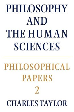 Philosophical Papers, Volume 2: Philosophy and the Human Sciences