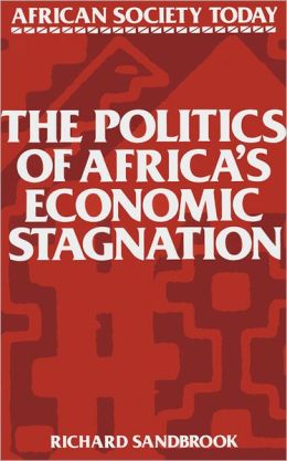 The Politics of Africa's Economic Stagnation
