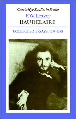 Baudelaire: Collected Essays, 1953-1988