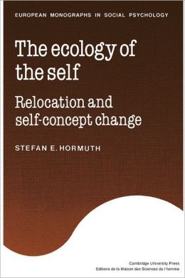 The Ecology of the Self: Relocation and Self-Concept Change