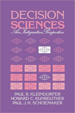 Decision Sciences: An Integrative Perspective
