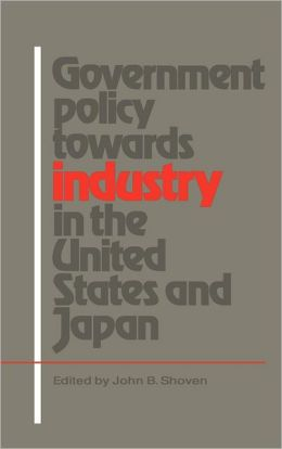 Government Policy towards Industry in the United States and Japan
