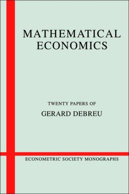 Mathematical Economics: Twenty Papers of Gerard Debreu