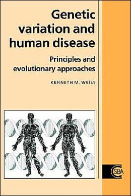 Genetic Variation and Human Disease: Principles and Evolutionary Approaches