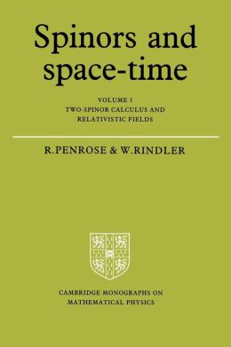 Spinors and Space-Time, Volume 1: Two-Spinor Calculus and Relativistic Fields