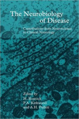 The Neurobiology of Disease: Contributions from Neuroscience to Clinical Neurology