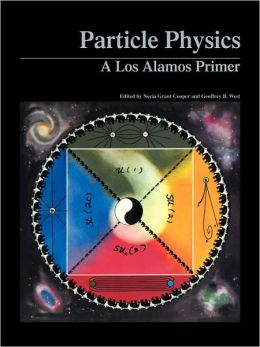 Particle Physics: A Los Alamos Primer