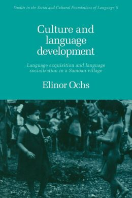 Culture and Language Development: Language Acquisition and Language Socialization in a Samoan Village