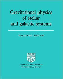 Gravitational Physics of Stellar and Galactic Systems