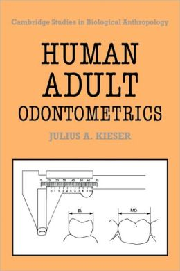 Human Adult Odontometrics: The Study of Variation in Adult Tooth Size