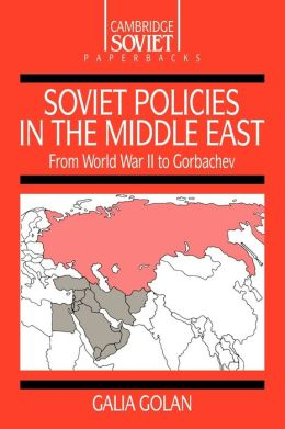 Soviet Policies in the Middle East: From World War Two to Gorbachev