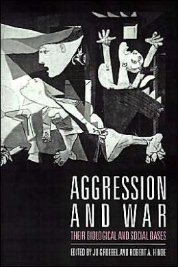 Aggression and War: Their Biological and Social Bases