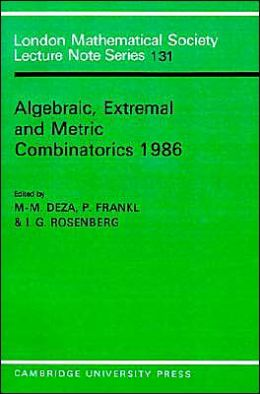 Algebraic, Extremal and Metric Combinatorics, 1986