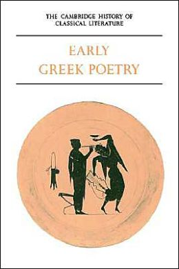 The Cambridge History of Classical Literature, Volume 1: Greek Literature, Part 1, Early Greek Poetry