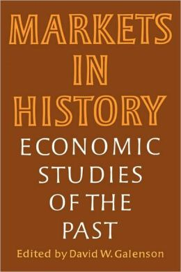 Markets in History: Economic Studies of the Past