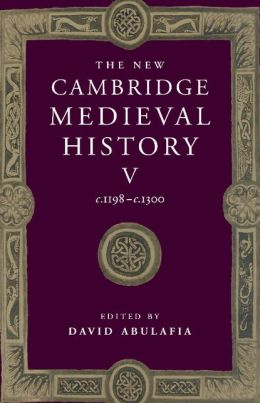 The New Cambridge Medieval History, Volume 5: c.1198-c.1300