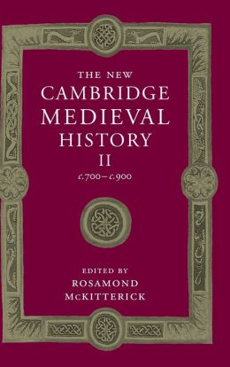 The New Cambridge Medieval History, Volume 2: c.700-c.900