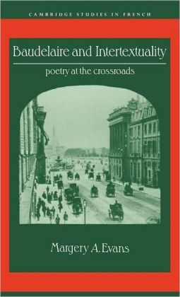 Baudelaire and Intertextuality: Poetry at the Crossroads