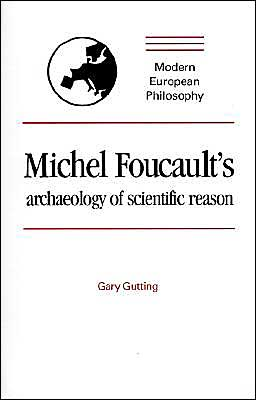 Michel Foucault's Archaeology of Scientific Reason: Science and the History of Reason