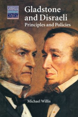Gladstone and Disraeli: Principles and Policies