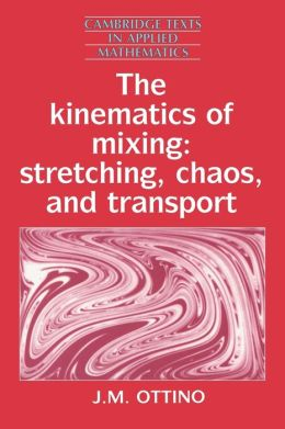 The Kinematics of Mixing: Stretching, Chaos, and Transport