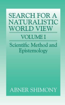 The Search for a Naturalistic World View, Volume 1