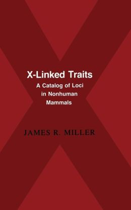 X-Linked Traits: A Catalog of Loci in Non-human Mammals