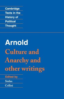 Arnold: 'Culture and Anarchy' and Other Writings