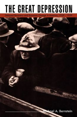 The Great Depression: Delayed Recovery and Economic Change in America, 1929-1939
