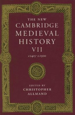The New Cambridge Medieval History, Volume 7: c.1415-c.1500