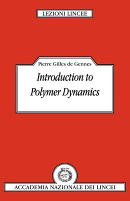 Introduction to polymer dynamics Pierre-Gilles De Gennes