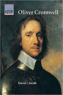 Oliver Cromwell: Politics and Religion in the English Revolution 1640-1658